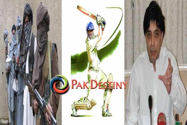 Taliban-love-'headball'-not-cricket-pakdestiny-ch-nisar-ahmed
